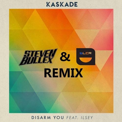 Kaskade - Disarm You ft. Ilsey (Steven Bullex & Blue Remix)