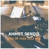 Ahmet Sendil End Of Year 2015 Mix
