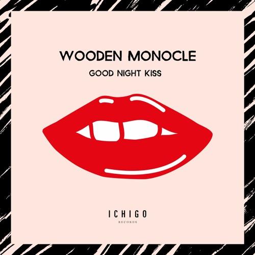 Wooden Monocle - Good Night Kiss