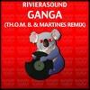 RivieraSound - Ganga (TH.O.M. B. & Martines Remix)