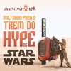 "#178. Voltando para o trem do hype de  ""Star Wars"""