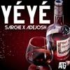Sarche X AdeJosh - Yéyé (Prod ATG Musick)