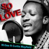 So In Love - W.Gee ft Curtis Mayfield