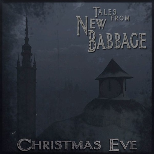 Tales from New Babbage: 2015 Christmas Eve Broadcast