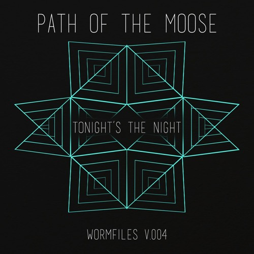 Path Of The Moose - Tonight's The Night