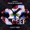 Annzy - Field Of Flowers (Original Mix) OUT NOW