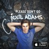 Joel Adams - Please Don't Go