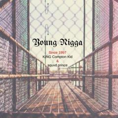 young nigga (Prod. KingKompton)