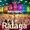Mix Rafaga - Una Cerveza Quiero Tomar -Los Mejores Exitos mas bailables - DJ Helbert