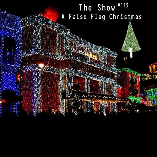 The Show #113 - A False Flag Christmas