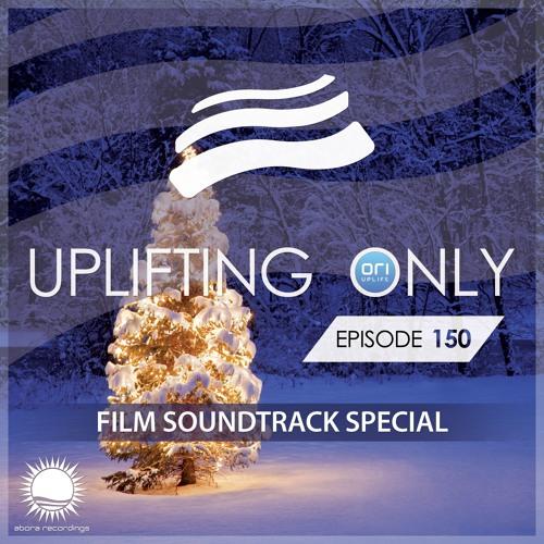 Uplifting Only 150 (Dec 24, 2015) — Film Soundtrack Special (All Instrumental)