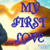My First Love By Rapper Wolf Full Hd [Official Audio] 2016