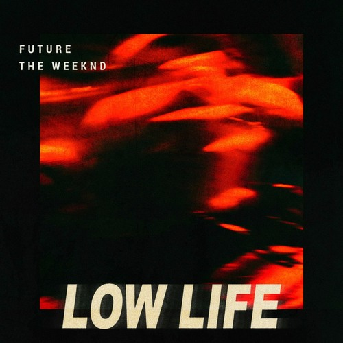 The Weeknd x Future - Low Life