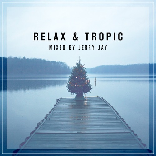 Relax & Tropic