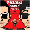 FREE DOWNLOAD :Teri Phen Di  - D Soldierz (TaTvA K Remix)