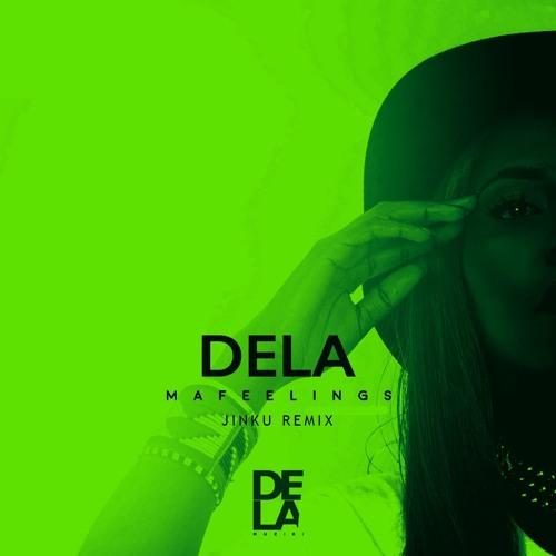 Dela - Mafeelings (Jinku Remix)