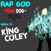Eminem - Rap God (DJ Meak Dog Dizzle Ft. King Coley Remix)