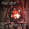 Joachim Garraud & Chris Willis - Don't Cry (Calabrese & Reshunter Remix) [FREE DL]