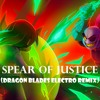 Undertale - Spear Of Justice (Dragon Blades Electro Remix)