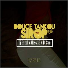 Dj Excel x Massiv3 x Dj Son - Douce Tankou Sirop (Remix)