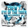 Crew 7 - Eye of the Tiger (Reloaded) [Future House Edit][OUT NOW]