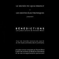 Bénédictions (soundpiece for the Musée du Quai Branly)