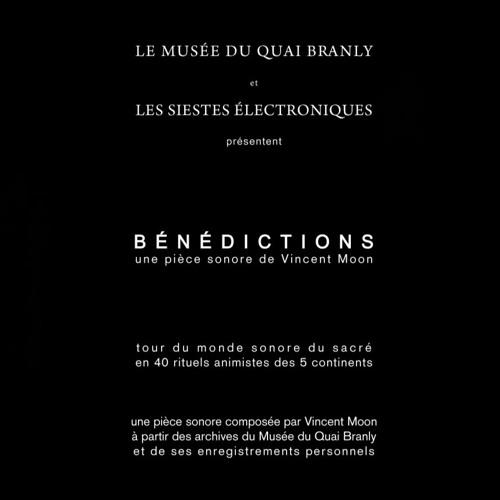 Bénédictions (soundpiece for the Musée du Quai Branly)