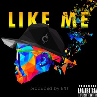 Like Me (Prod. By ENT)