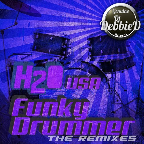 Funky Drummer (Timmy Teaze Remix)- H2O (USA) (OUT NOW!)