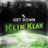 Klik Klak - Get Down (SC Edit)