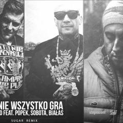Matheo feat Popek x Sobota x Białas - U mnie wszystko gra (Sugar Remix)