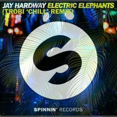 Jay Hardway - Electric Elephants (Trobi 'Chill' Remix)