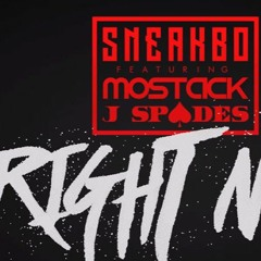 Sneakbo - Right Now Feat. Mostack & J Spades