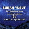 SURAH YUSUF - Surat Yousuf  -  سورۃ یوسف Beautiful  Heart Touching Quran Recitation