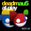 deadmau5 - Top At Play (Vol.1-5) [Continuous Mix]