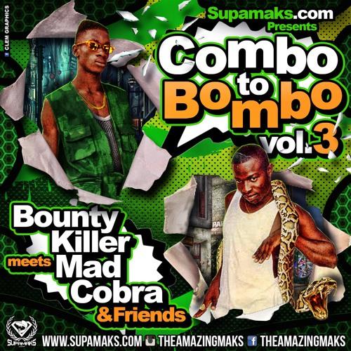 Supamaks Presents COMBO BOMBO Vol 3 Ft Mad Cobra & Bounty Killer 2016