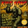VA-King Kong Riddim Megamix (Isiah Mentor, George Palmer, D'Nations, Tenor Youthman, Kojo Neatness)