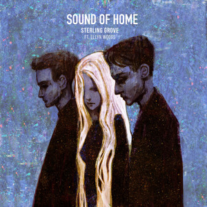 Sound Of Home ft. Ellyn Woods by Sterling Grove
