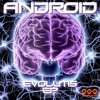 Android • Evolutis (Reload Remix)