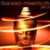 Goa 2007 - part 2 - mixed by jrb