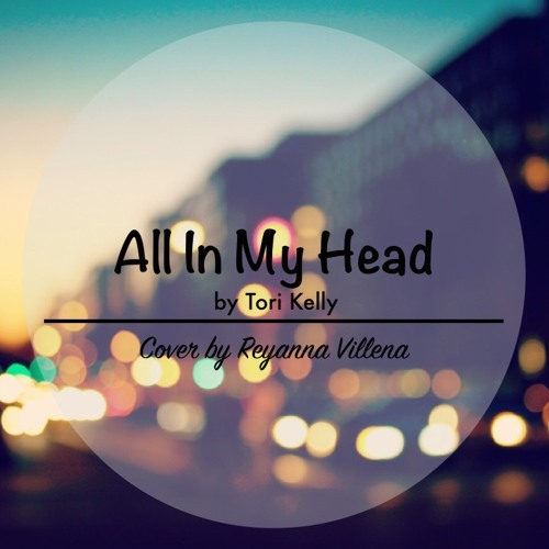 Tori Kelly - All In My Head (Cover)