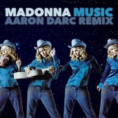 MADONNA / MUSIC (AARON DARC REMIX)