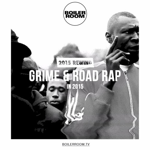 Rewind 2015: Grime and Road Rap in 2015