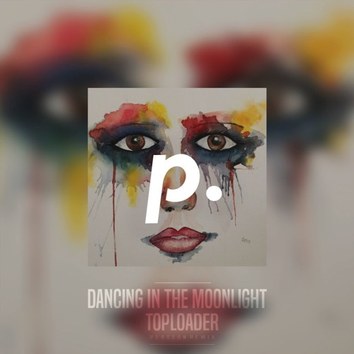 Toploader - Dancing In The Moonlight (Persson Remix)