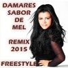Damares - Sabor De Mel 2015 (Freestyle C L U B ¹  Remix)