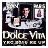 Ryan Paris - Dolce Vita   (YRC 2016 RE-UP)