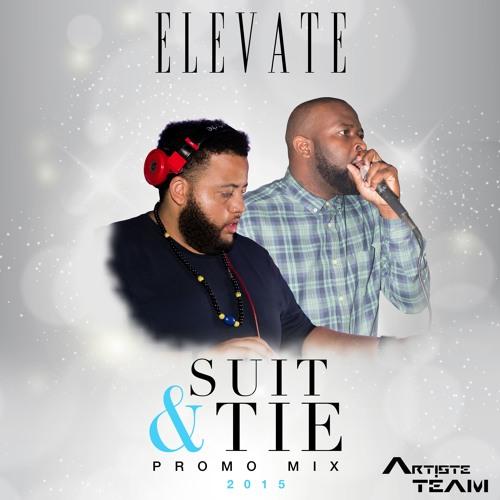Elevate - Suit & Tie Promo Mix 2015