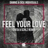 Dannic & Sick Individuals - Feel Your Love (Chita & SCHLZ Remix) [FREE DOWNLOAD]