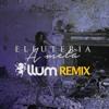 Eleuteria - A Metà [LLUM REMIX Edit]