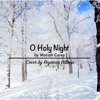 Mariah Carey - O Holy Night (Cover)